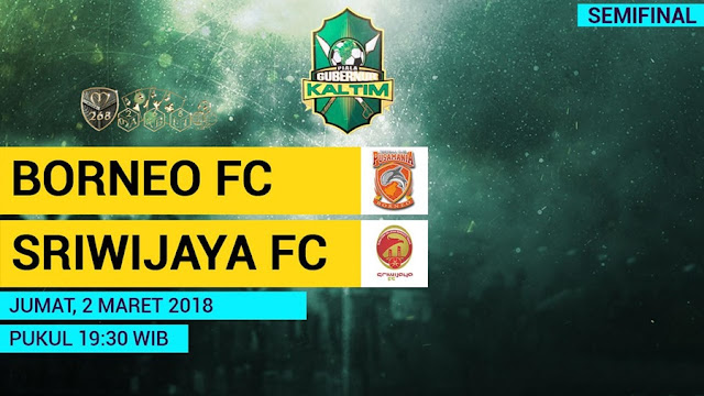 Prediksi Pusamania Borneo Vs Sriwijaya FC, Jumat 02 Maret 2018 Pukul 19.30 WIB