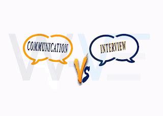 Interview versus Communication Skills
