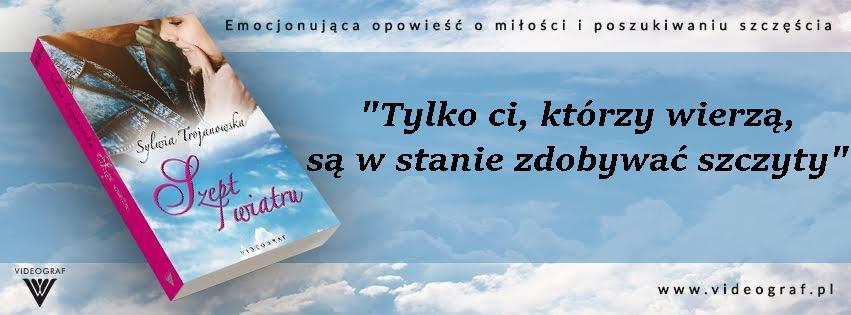 """Fragment powieści """"Szept wiatru"""" Sylwii Trojanowskiej"""