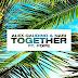 Alex Gaudino & Nari unleash new track 'Together' feat. Pope
