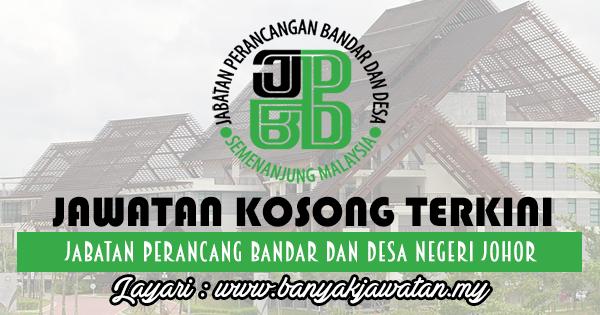 Jawatan Kosong 2017 di Jabatan Perancang Bandar Dan Desa Negeri Johor www.banyakjawatan.my