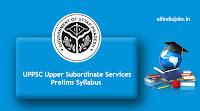 UPPSC Upper Subordinate Services Prelims Syllabus