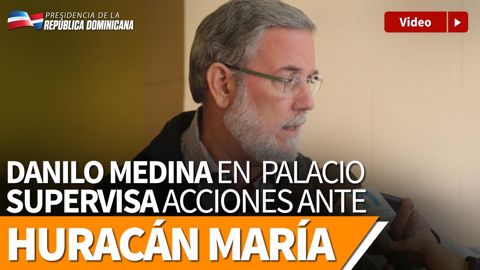 VIDEO: Danilo Medina pendiente en todo momento del Palacio Nacional del paso del huracán