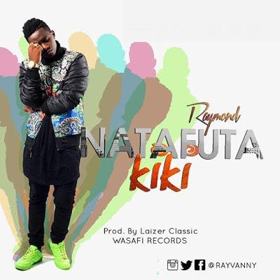 Raymond - Natafuta Kiki | Instrumental (Prod. By Laizer)