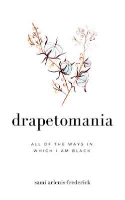 Drapetomania: All of the Ways In Which I Am Black, Sami Arlenis-Frederick, Book Review, InToriLex
