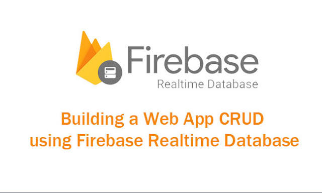 Building a Web App CRUD using Firebase Realtime Database Tutorials