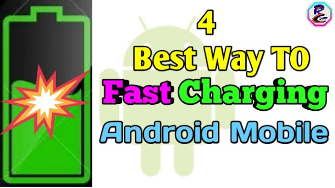 4 Best Way To Fast Charging Android Mobile