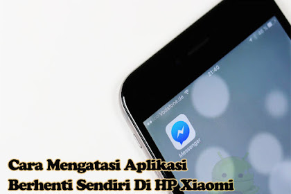 Cara Mengatasi Aplikasi Berhenti Di Hp Xiaomi Redmi 4 Unfortunately Has Stopped Working