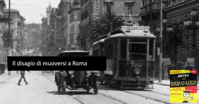 il disagio di muoversi a Roma - MetroForDummies