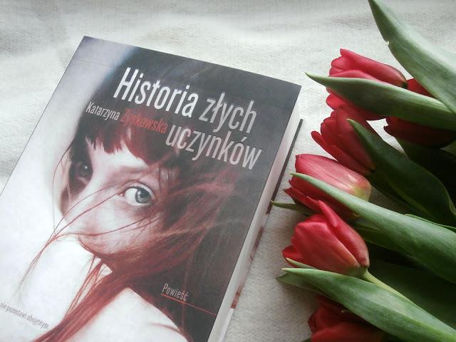 Historia złych uczynków - Katarzyna Zyskowska