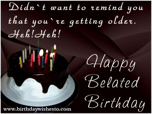 BirthDay Wishes Belated Happy Birthday Quotes For U