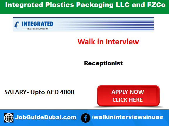 Integrated Plastics Packaging LLC and FZCo career for Receptionist, Logistic coordinator and computer operator jobs in Dubai UAE