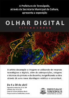 Exposição Olhar Digital :Palestra, visita guiada e encontro com a artista visual Titina Corso na Casa de Cultura Adolpho Bloch de Teresópolis