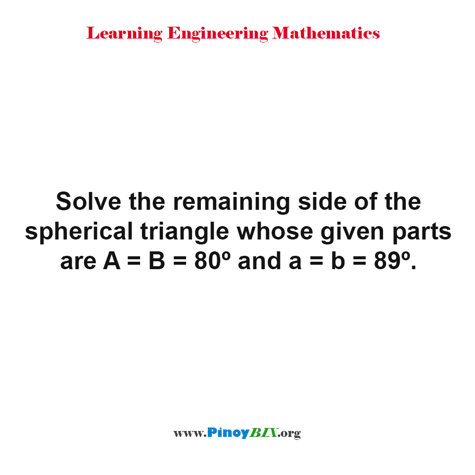 Solve the remaining side of the spherical triangle