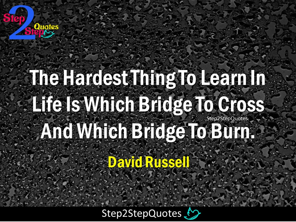 Step 2 Step Quotes The Hardest Thing To Learn In Life Is Which