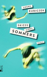 Cover Skizzen eines Sommers von Andrè Kubiczek - rowohlt berlin