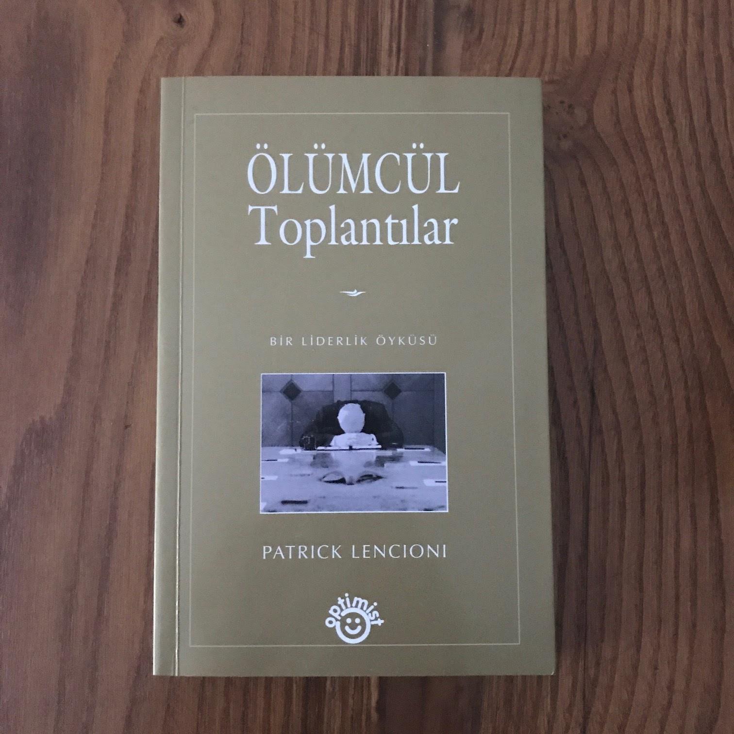 Olumcul Toplantilar - Bir Liderlik Oykusu (Kitap)