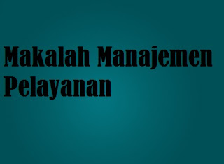 Makalah Manajemen Pelayanan