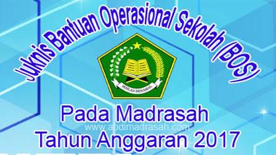 Juknis BOS Madrasah Tahun Anggaran 2017