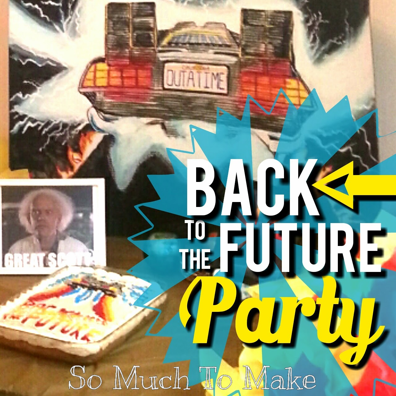 Kid s back to the future birthday party favors food cake games