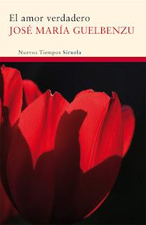 """""""El amor verdadero"""" - José María Guelbenzu"""