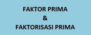Contoh Soal Faktor Prima dan Faktorisasi Prima Matematika Kelas 5 SD