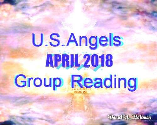 ♫✿◠‿◠)❀✿ U.S. ANGELS GROUP READING APRIL 2018