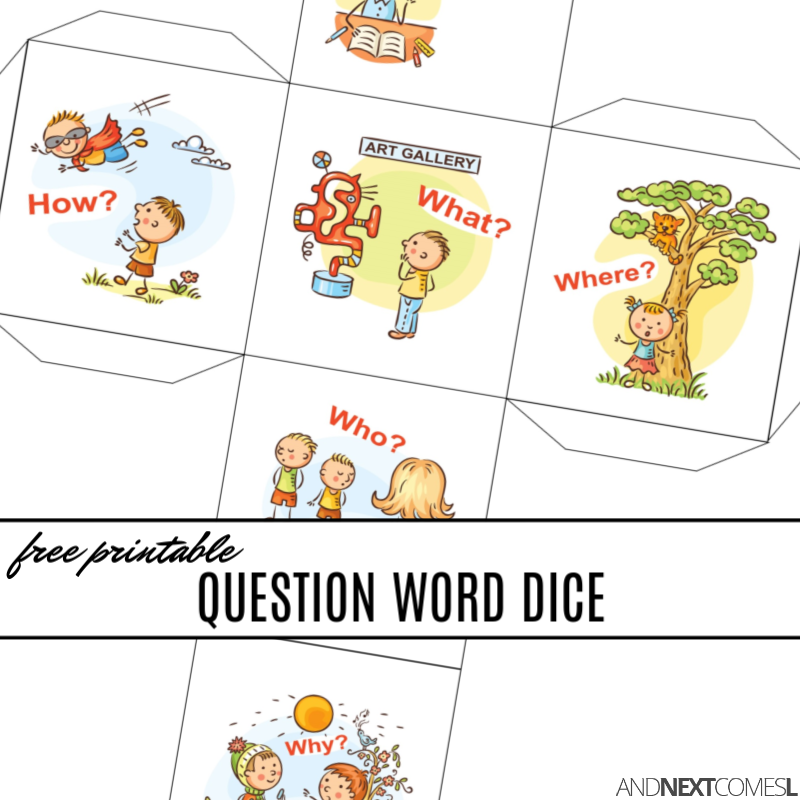 Free Printable WH Question Words Dice | And Next Comes L