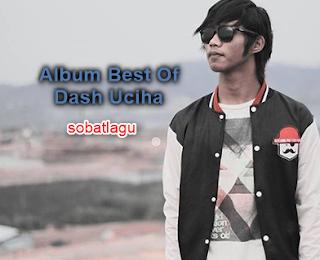Kumpulan Lagu Dash Uciha Mp3 Terbaru dan Terlengkap Full Rar,Dash Uciha, Full Album, Grup Band, Pop,