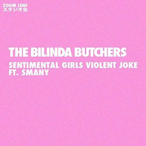 [Single] ザ・ビリンダ・ブッチャーズ – Sentimental Girls Violent Joke (feat. Smany) (2015.06.02/MP3/RAR)