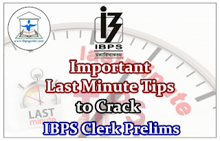 Important Last Minute Tips to Crack IBPS Clerk Prelims Exam 2016