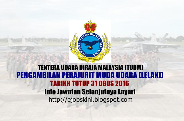 Pengambilan Perajurit Muda Udara (Lelaki) Tentera Udara Diraja Malaysia (TUDM) 2016