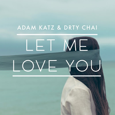 Adam Katz & DRTY CHAI Unveil New Single 'Let Me Love You'
