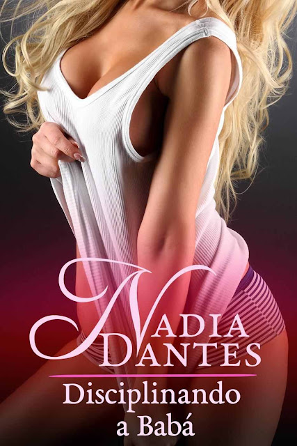 Disciplinando A Babá - Nadia Dantes
