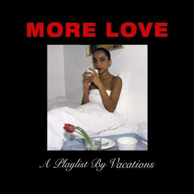 Drake & Sade - More Love (A Playlist By Vacations) - Album Download, Itunes Cover, Official Cover, Album CD Cover Art, Tracklist