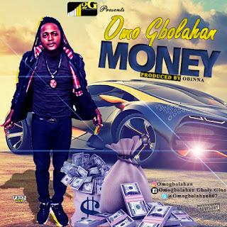 Omogbolahan - Money (Prod. By Obinna)