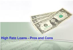 High Rate Loans - Pros and Cons