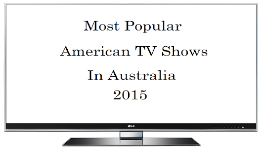 Australia's Most Popular American TV Shows in 2015