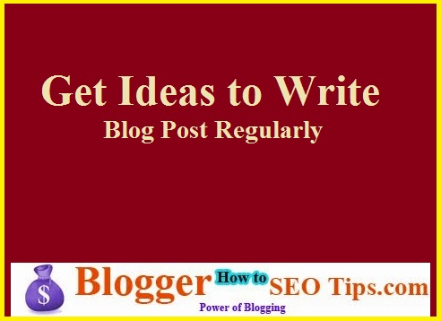 Get Ideas to Write Blog Post, Write blog post