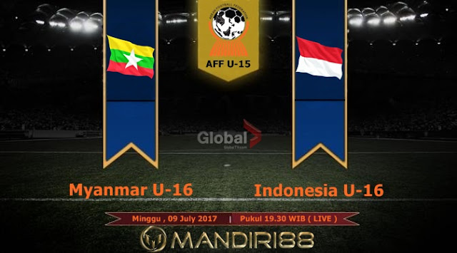 Prediksi Bola : Myanmar U-16 Vs Indonesia U-16 , Minggu 09 July 2017 Pukul 19.30 WIB @ GlobalTV