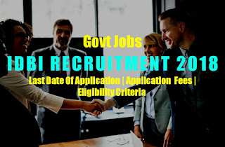 IDBI Assisrant Manager And Executive Post Recruitment 2019 | Eligibility Criteria And Last date 15 April 2019