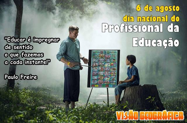 06 de Agosto – Dia Nacional dos PROFISSIONAIS DA EDUCAÇÃO