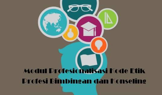 Modul Profesionalisasi Kode Etik Profesi Bimbingan dan Konseling