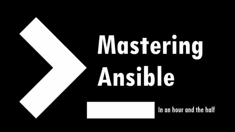 Mastering Ansible In An Hour And The Half [Udemy Course Free Download]
