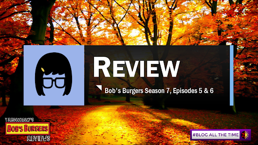 Bob's Burgers Season 7, Episodes 5 and 6 Review - The Runaway Kids and The Quirk that almost ruined Thanksgiving. | yahoo201027's Bob's Burgers Reviews.