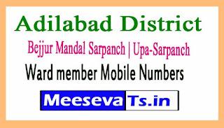 Bejjur Mandal Sarpanch | Upa-Sarpanch | Ward member Mobile Numbers List Adilabad District in Telangana State