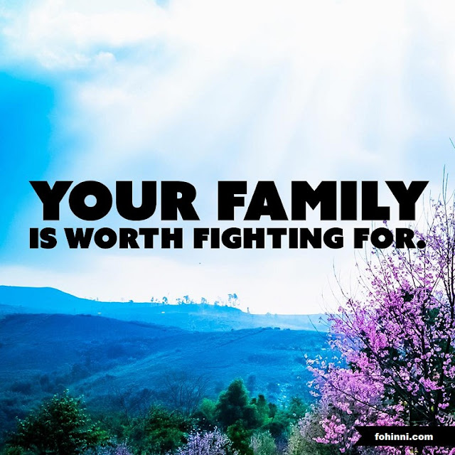 Your Famiily Is Worth Fighting For
