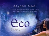 "Resenha: ""Eco"" - Série The Soul Seekers - Livro Dois  Alyson Noël"