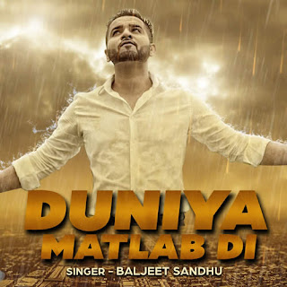 Duniya Matlab Di Lyrics - Baljeet Sandhu