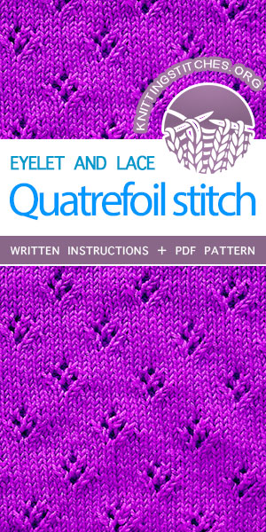 Knitting Stitches -- Free Knitting. The Art of Lace Knitting: Knit Quatrefoil Eyelet Stitch. #knittingstitches #knittingpatterns